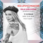 Red Lipstick Monster i Maja Sablewska w Silesia City Center
